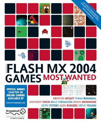 Flash MX 2004 Games Most Wanted - Bhangal, Sham, and Rhodes, Fay, and Rhodes, Glen