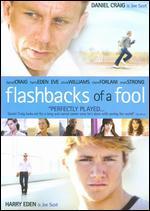 Flashbacks of a Fool - Baillie Walsh