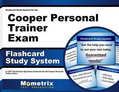 Flashcard Study System for the Cooper Personal Trainer Exam: Ci-Cpt Test Practice Questions & Review for the Cooper Personal Trainer Exam - Editor-Ci-Cpt Exam Secrets