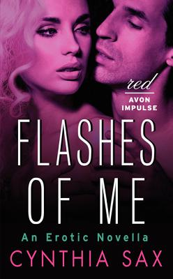 Flashes of Me: An Erotic Novella - Sax, Cynthia