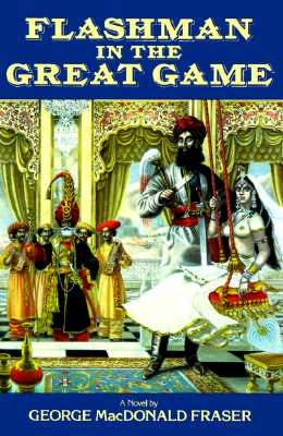 Flashman in the Great Game: From the Flashman Papers 1856-1858 -