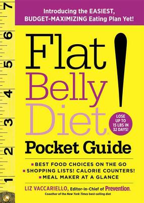 Flat Belly Diet! Pocket Guide: Introducing the Easiest, Budget-Maximizing Eating Plan Yet! - Vaccariello, Liz