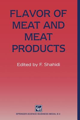 Flavor of Meat and Meat Products - Shahidi, Fereidoon (Editor)