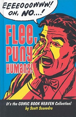 Flee, Puny Humans! - Saavedra, Scott