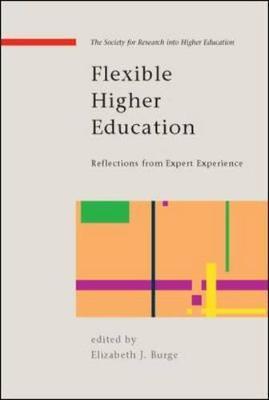 Flexible Higher Education: International Pioneers Reflect - Burge, Elizabeth J (Editor)