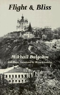 Flight: & Bliss - Bulgakov, Mikhail