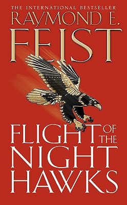 Flight of the Night Hawks - Feist, Raymond E.