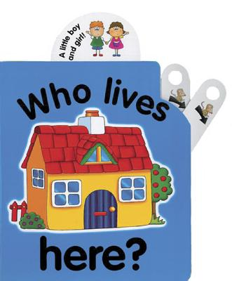 Flip Top: Who Lives Here? - Wolfe, Jane, and The Toy Box (Illustrator)