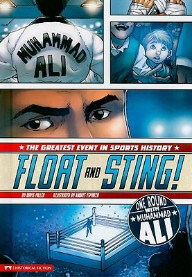 Float and Sting!: One Round with Muhammad Ali - Miller, Davis Worth, and Aburto Martinez, Jesus Salvador