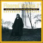 Floored Genius, Vol. 2: Best of the BBC Sessions 1983-91 - Julian Cope