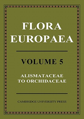 Flora Europaea: Volume 5 - Tutin, T. G. (Editor), and Heywood, V. H. (Editor), and Burges, N. A. (Editor)