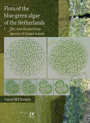 Flora of the Bluegreen Algae of the Netherlands: The Non-Filamentous Species of Inland Waters - Joosten, Anton M. T.