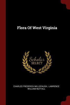 Flora of West Virginia - Millspaugh, Charles Frederick