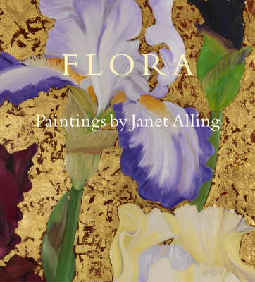 Flora: Paintings by Janet Alling - Alling, Janet
