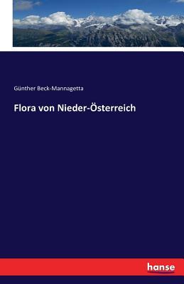 Flora Von Nieder-Osterreich - Beck-Mannagetta, Gunther