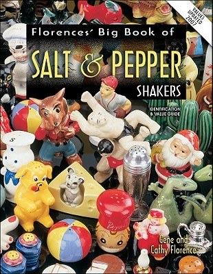 Florences Big Book of Salt and Pepper Shakers - Florence, Gene, and Florence, Cathy