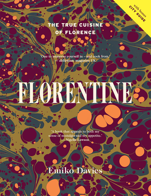 Florentine: The True Cuisine of Florence - Davies, Emiko