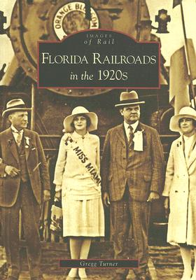 Florida Railroads in the 1920s - Turner, Gregg