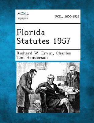 Florida Statutes 1957 - Ervin, Richard W, and Henderson, Charles Tom