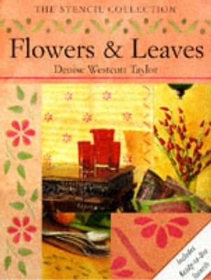 Flowers and Leaves Stencils - Taylor, Denise Westcott, and Westcott Taylor, Denise
