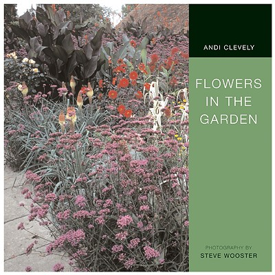 Flowers in the Garden - Clevely, Andi