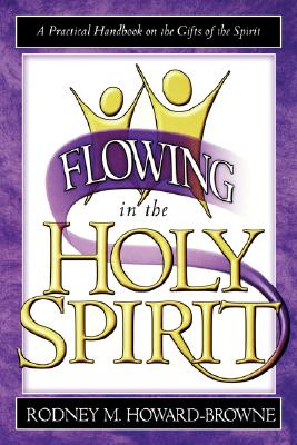 Flowing in the Holy Spirit - Howard-Browne, Rodney M