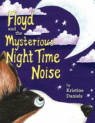 Floyd and the Mysterious Night Time Noise - Daniels, Kristine