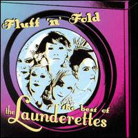 Fluff 'n' Fold: The Best of the Launderettes - The Launderettes