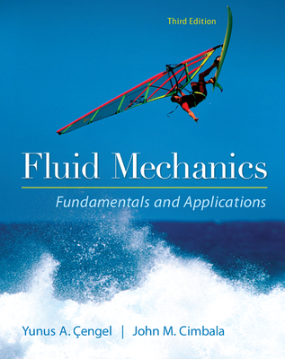 Fluid Mechanics Fundamentals and Applications - Cengel, Yunus, and Cimbala, John