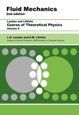 Fluid Mechanics: Volume 6 - Landau, L D, and Lifshitz, E M