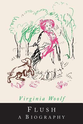 Flush: A Biography - Woolf, Virginia