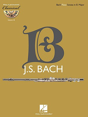 Flute Sonata in E-Flat Major, Bwv 1031: Classical Play-Along Volume 18 - Bach, Johann Sebastian (Composer)