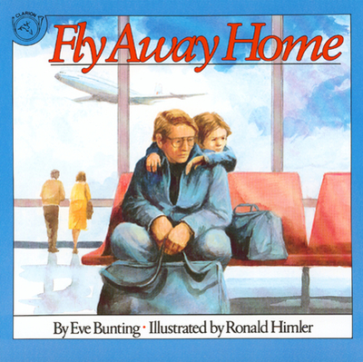 Fly Away Home - Bunting, Eve