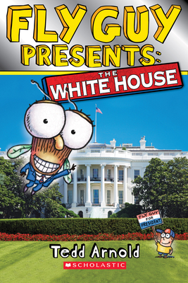 Fly Guy Presents: The White House (Scholastic Reader, Level 2) -