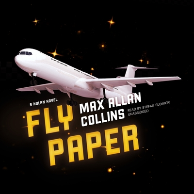 Fly Paper: A Nolan Novel - Collins, Max Allan, and Bloom, Claire (Director), and Rudnicki, Stefan (Read by)