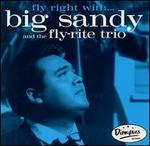 Fly Right With... Big Sandy and the Fly-Rite Trio
