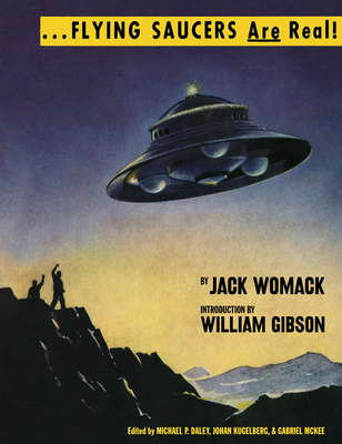 Flying Saucers Are Real! - Womack, Jack