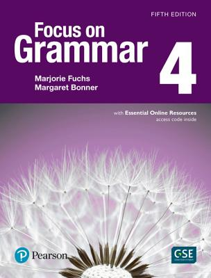 Focus on Grammar 4 with Essential Online Resources - Fuchs, Marjorie, and Bonner, Margaret