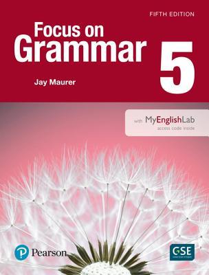 Focus on Grammar 5 with Mylab English - Maurer, Jay
