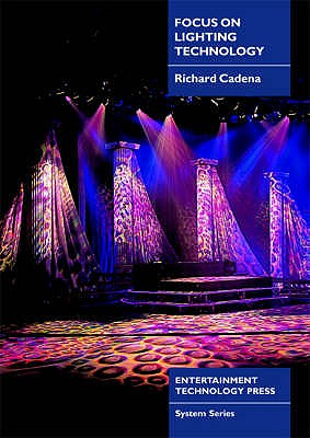 Focus on Lighting Technology - Cadena, Richard