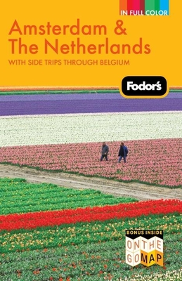 Fodor's Amsterdam & the Netherlands: With Side Trips Through Belgium - Kelly, Margaret (Editor)