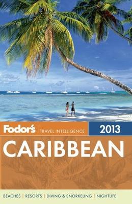 Fodors Caribbean 2013 - Fodor Travel Publications