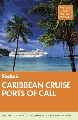 Fodor's Caribbean Cruise Ports Of Call - Fodor's Travel Guides