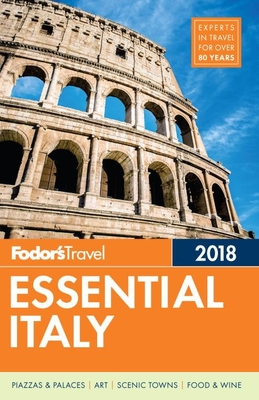 Fodor's Essential Italy 2018 - Fodor's Travel Guides