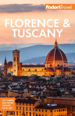 Fodor's Florence & Tuscany: With Assisi and the Best of Umbria - Fodor's Travel Guides