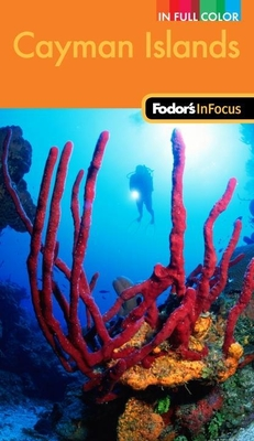Fodor's in Focus Cayman Islands, 2nd Edition - Fodor's