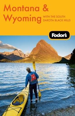 Fodor's Montana & Wyoming, 4th Edition - Fodor's