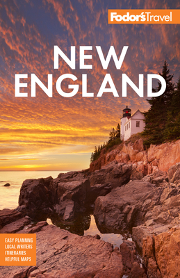 Fodor's New England: With the Best Fall Foliage Drives & Scenic Road Trips - Fodor's Travel Guides