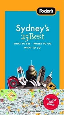 Fodor's Sydney's 25 Best - Matthews, Anne