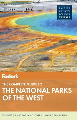 Fodor's the Complete Guide to the National Parks of the West - Guides, Fodor's Travel